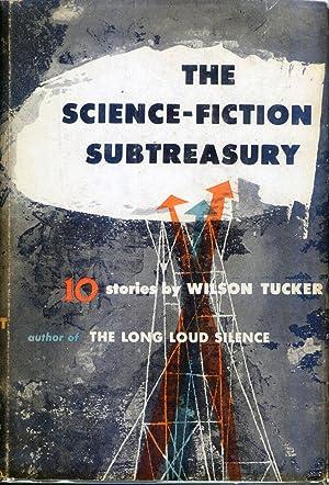 The Science-Fiction Subtreasury: 10 Stories: Tucker, Wilson