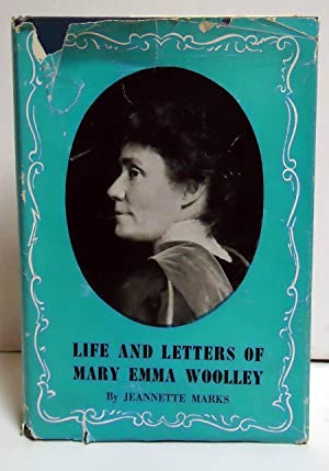 Life and Letters of Mary Emma Woolley: Marks, Jeannette