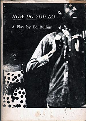 How Do You Do: A Play: Bullins, Ed