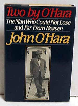 Two by O'Hara: The Man Who Could Not Lose and Far From Heaven: O'Hara, John