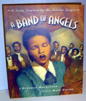 A Band of Angels: A Story Inspired by the Jubilee Singers: Hopkinson, Deborah