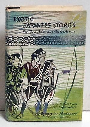 Exotic Japanese Stories: The Beautiful and the Grotesque: Akutagawa, Rkyunosuke