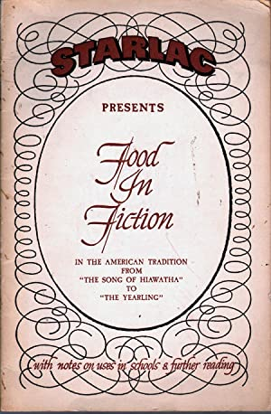 Food in Fiction in the American Tradition from The Song of Hiawatha to The Yearling: Ryan, Gladys P...