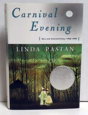 Carnival Evening: New and Selected Poems 1968-1998: Pastan, Linda