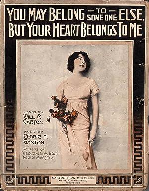 You May Belong to Someone Else, But Your Heart Belongs To Me: Garton, Cedric H.