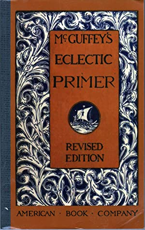 McGuffey's Eclectic Primer: Revised Edition: McGuffey, William