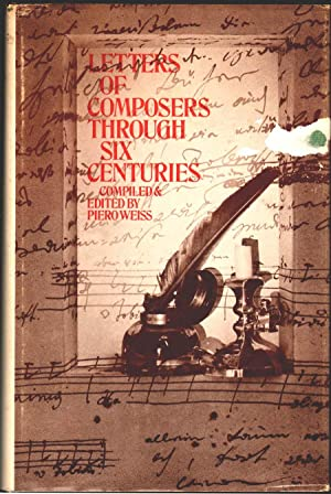 Letters of Composers Through Six Centuries: Weiss, Piero, Ed.