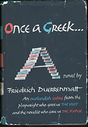 Once a Greek.: Duerrenmatt, Friedrich