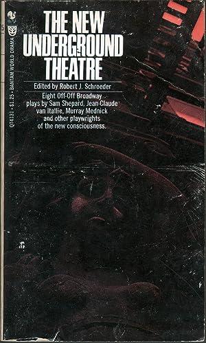 The New Underground Theatre: Schroeder, Robert J., Ed.