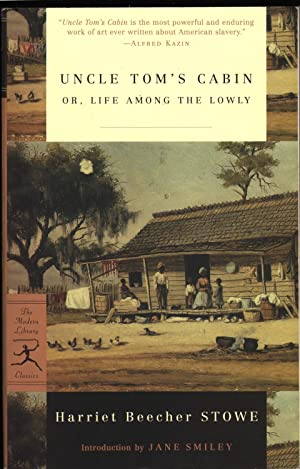 Uncle Tom's Cabin: Or Life Among the: Stowe, Harriet Beecher