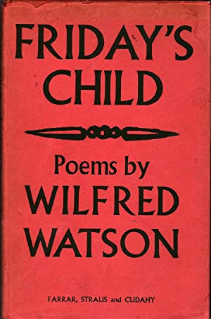 Friday's Child: Poems: Watson, Wilfred