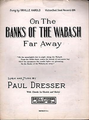 On the Banks of the Wabash Far Away: Dresser, Paul
