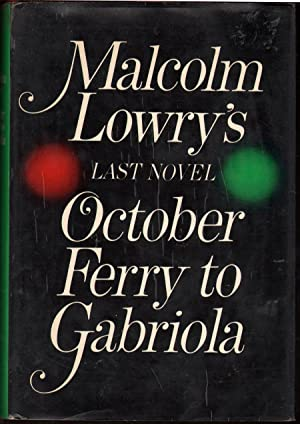 October Ferry to Gabriola: Lowry, Malcolm