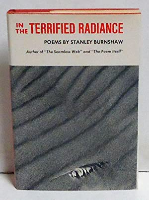 In the Terrified Radiance: Poems: Burnshaw, Stanley