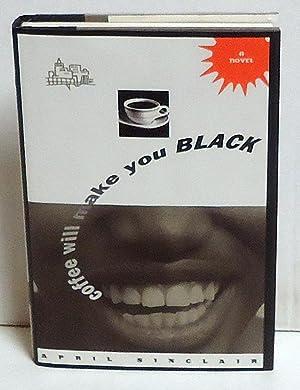 Coffee Will Make You Black: A Novel: Sinclair, April; Disney Pr Hyperion