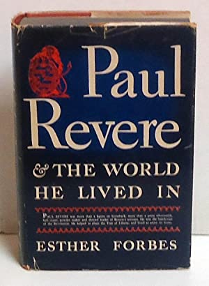 Paul Revere and the World He Lived In: Forbes, Esther