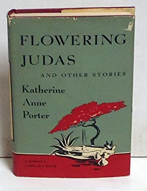 Flowering Judas and Other Stories: Porter, Katherine Anne
