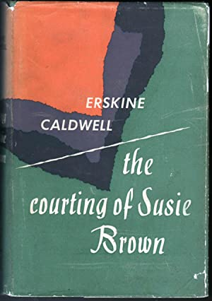 The Courting of Susie Brown (and Other Stories): Caldwell, Erskine
