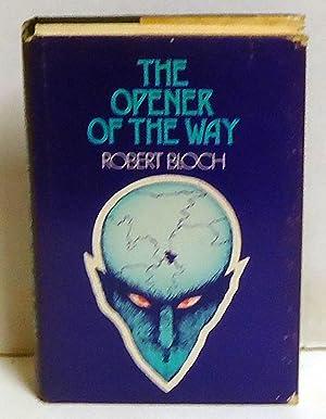 The Opener of the Way: Bloch, Robert