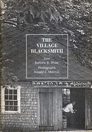 The Village Blacksmith: Shaw, Barbara B.