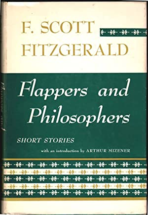 Flappers and Philosophers: Fitzgerald, F. Scott