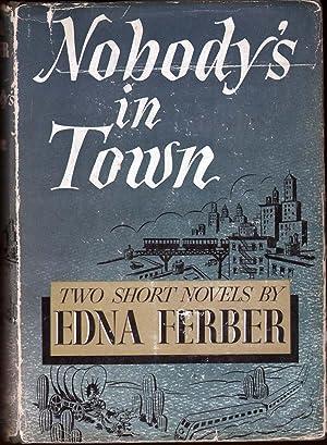 Nobody's In Town: Two Short Novels: Ferber, Edna