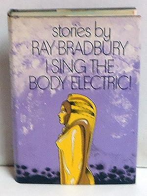 I Sing the Body Electric! Stories: Bradbury, Ray
