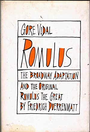 Romulus (The Broadway Adaptation) and the Original Romulus the Great: Vidal, Gore and Friedrich ...