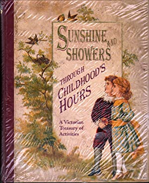 Sunshine and Showers Through Childhood's Hours: A Victorian Treasury of Activities: Currie, ...