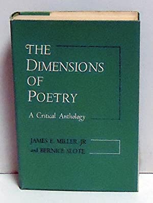 The Dimensions of Poetry: A Critical Anthology: Miller, James E. Jr. And Bernice SLoate, Eds.