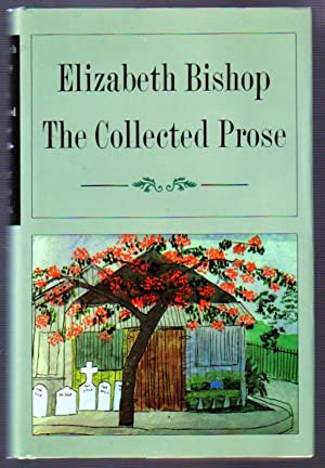 The Collected Prose: Bishop, Elizabeth