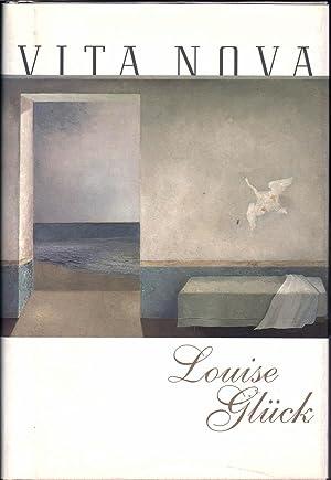 Vita Nova: Gluck, Louise