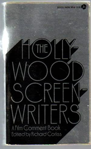 The Hollywood Screenwriters: Corliss, Richard, Ed.