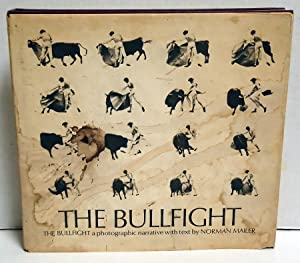 The Bullfight: A Photographic Narrative with Text: Mailer, Norman