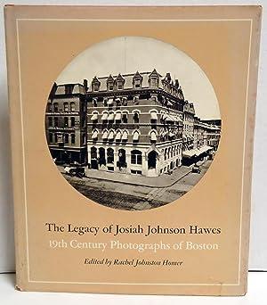The Legacy of Josiah Johnson Hawes: 19th Century Photographs of Boston: Homer, Rachel Johnston, Ed.