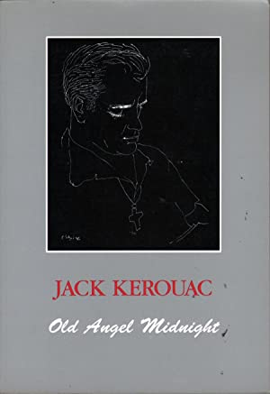 Old Angel Midnight: Kerouac, Jack