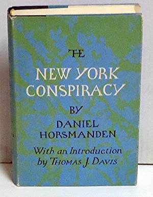 The New York Conspiracy: Horsmanden, Daniel