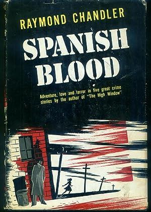 Spanish Blood: Stories: Chandler, Raymond