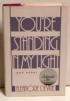 You're Standing in My Light: And Other Stories: Devine, Eleanore