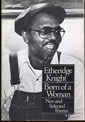 Born of a Woman: New and Selected Poems: Knight, Etheridge
