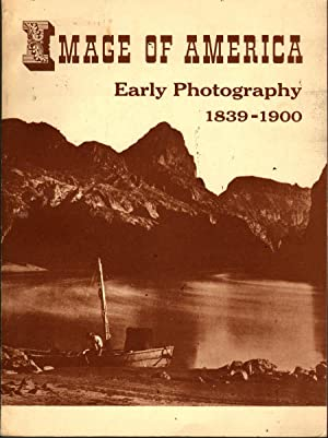 Image of America: Early Photography 1839-1900: Sanborn, Herber J and Beaumont Newhall