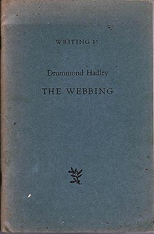 The Webbing (Writing 15): Hadley, Drummond