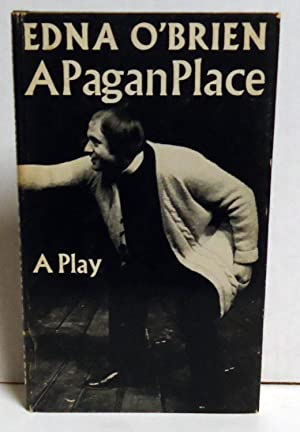 A Pagan Place: A Play: O'Brien, Edna