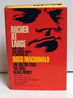 Archer at Large (The Galton Case, The Chill, Black Money): MacDonald, Ross