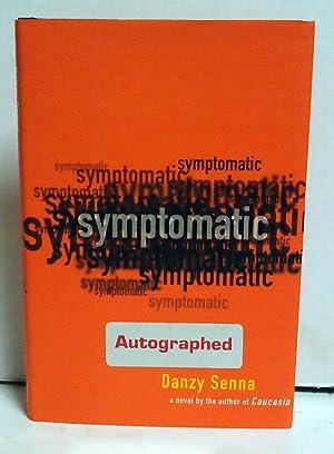 Symptomatic: A Novel: Senna, Danzy
