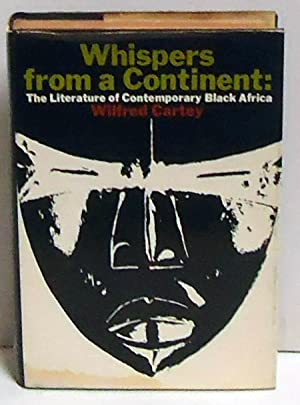 Whispers from a Continent: The Literature of Contemporary Black Africa: Cartey, Wilfred