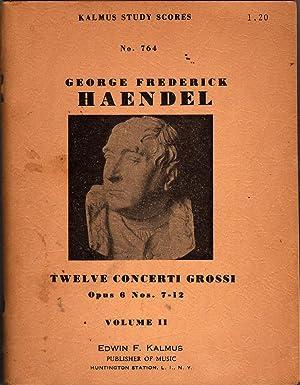 Twelve Concerti Grossi Op 6 Nos 7-12: Handel, Geroge Frederick
