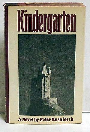 Kindergarten: A Novel: Rushforth, Peter