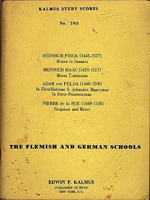 The Flemish and German Schools: Finck, Heinrich, Heinrich Isaac, Adam Von Fulda and Pierre De La ...