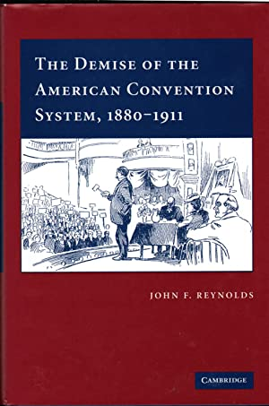 The Demise of the American Convention System, 18801911